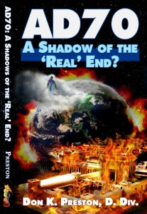 AD70 A Shadow of The Real End Don K Preston