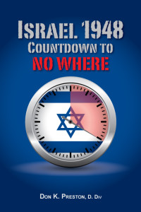 Israel 1948 Countdown to No Where-- Irrefutable proof that Israel's land promises were fulfilled!