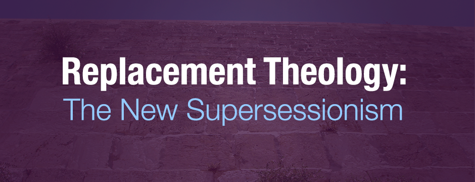 Replacement Theology-- A Biblical Truth?