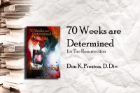 70 Weeks Are Determined – The Resurrection