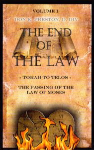 The end of the Law was at the coming of the Lord!
