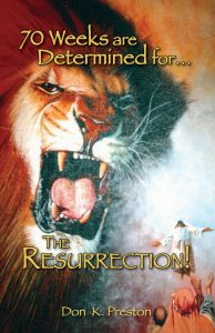 The Resurrection was to occur within, no later than, the seventieth week of Daniel 9.