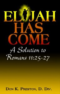 Elijah Has come-- Daniel 9 is fulfilled!