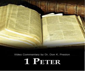 Special DVD series on 1 Peter by Don K. Preston (D. Div.)